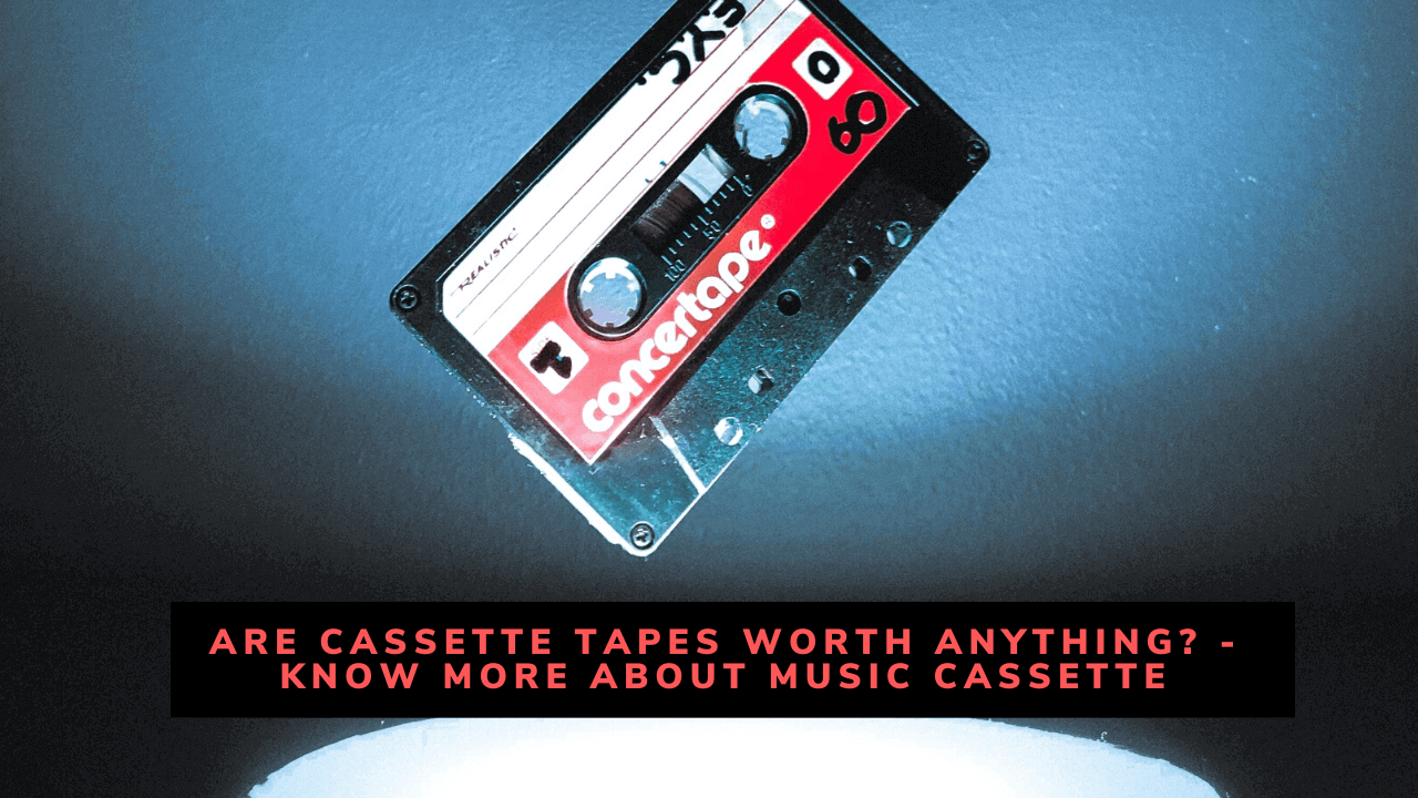 Are Cassette Tapes Worth Anything