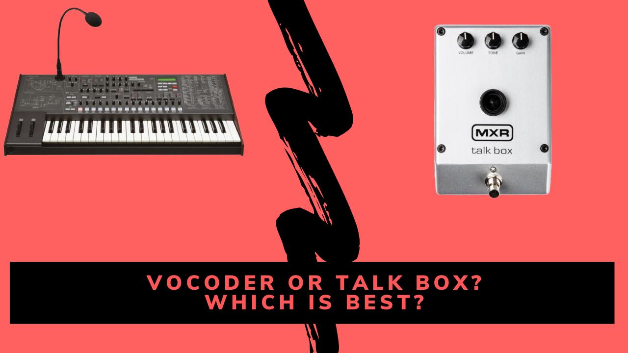 Vocoder or Talk box