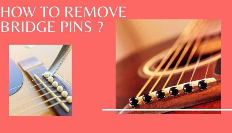 How To Remove Bridge Pins
