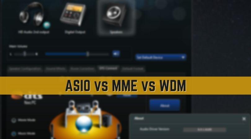 ASIO vs MME vs WDM