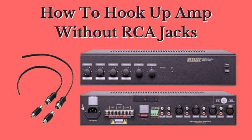How to Hook Up Amp Without RCA Jacks